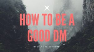 How to be a Good DM