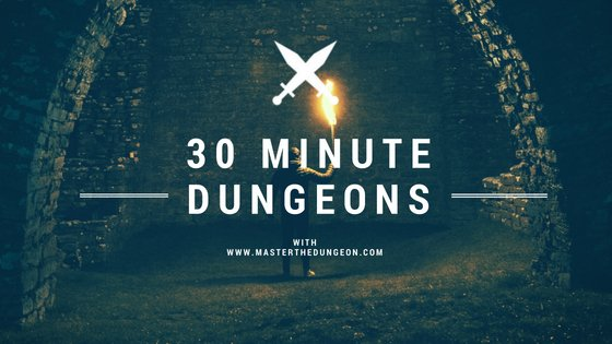 30 minute Dungeon
