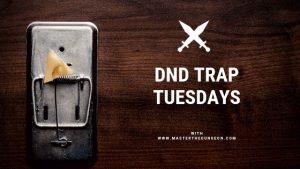 DnD Trap Tuesdays