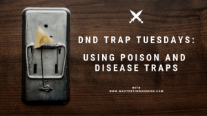 Poison and Disease Traps