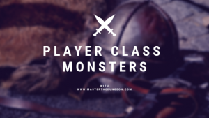 player class monsters