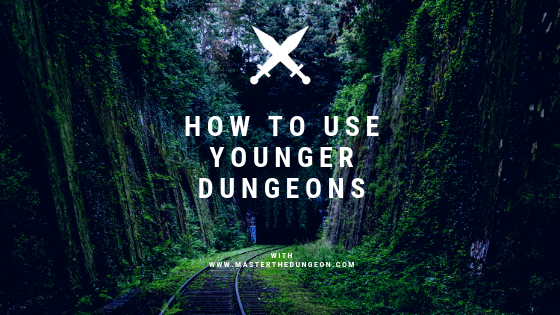 younger dungeons