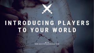 Introducing Players to Your World
