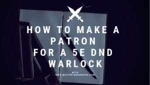 how to make a patron for a dnd warlock