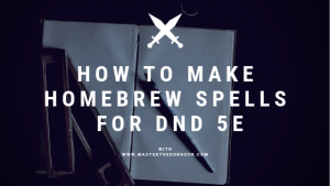 How to Make a Homebrew Spell