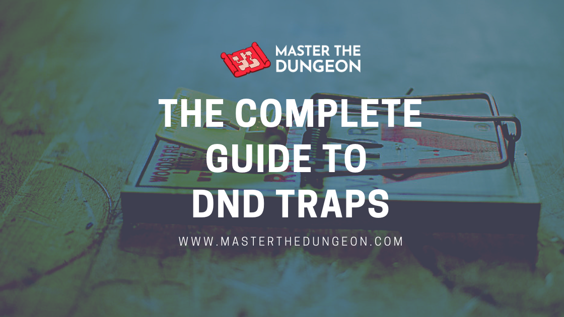 The Complete Guide to DnD Traps