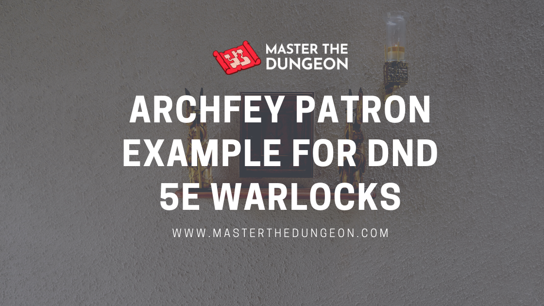 Archfey Patron Example for DnD Warlocks