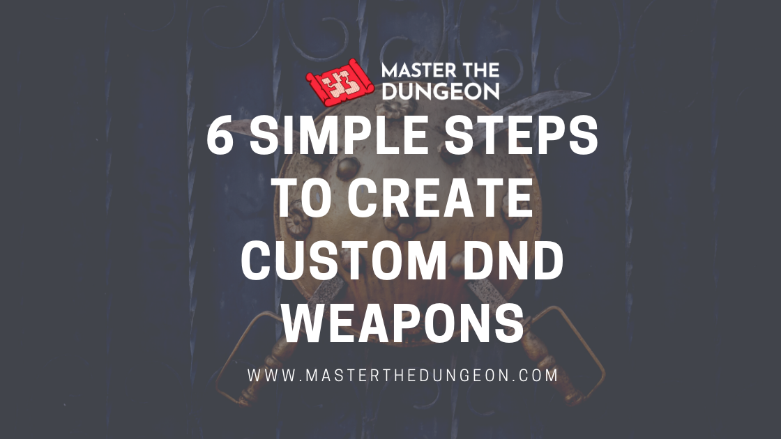 6 Simple Steps to Create Custom DnD Weapons Quickly