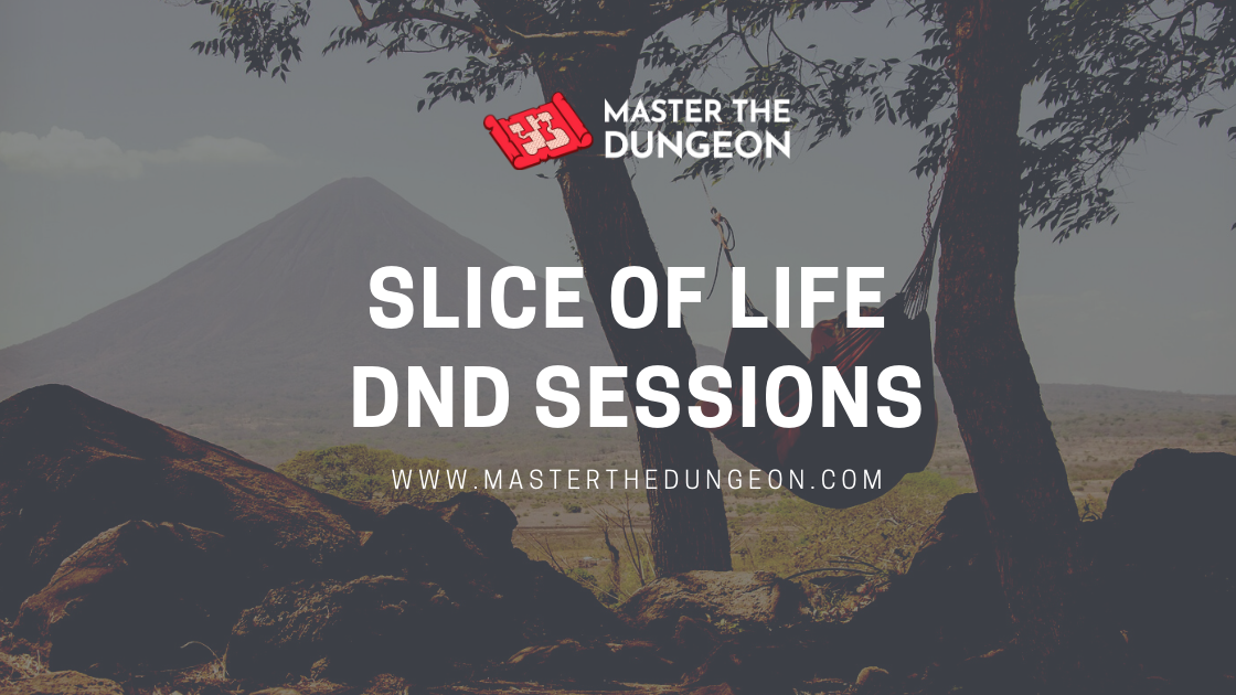 Slice of Life DnD Sessions