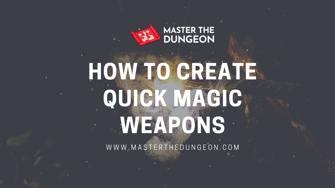 How to Make Quick Magic Weapons