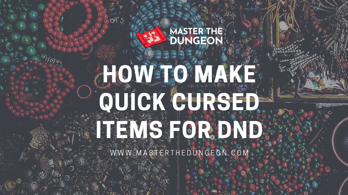How to Make Quick Cursed Items for DnD