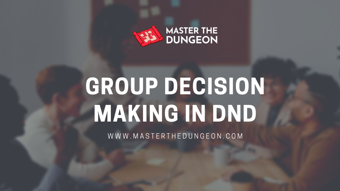 Group Decision Making In DnD