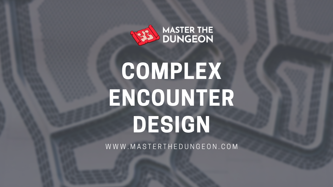 Complex Encounter Design