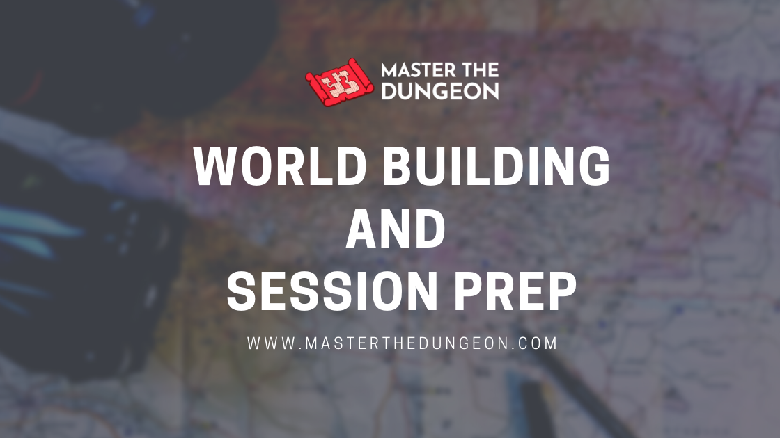 World Building is Not Session Prep