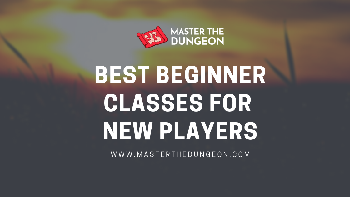 D&D Beginner Classes for First Time Players