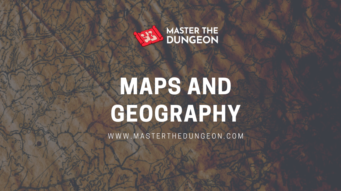 Fantastical Worlds and How to Build Them: Maps and Geography