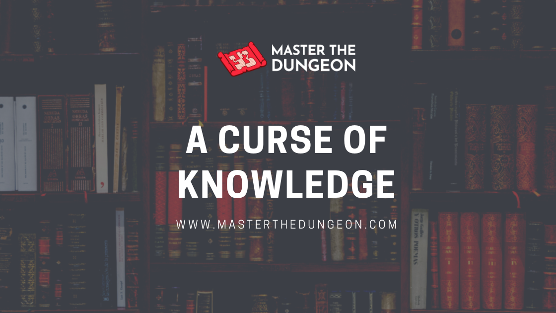 A Curse of Knowledge