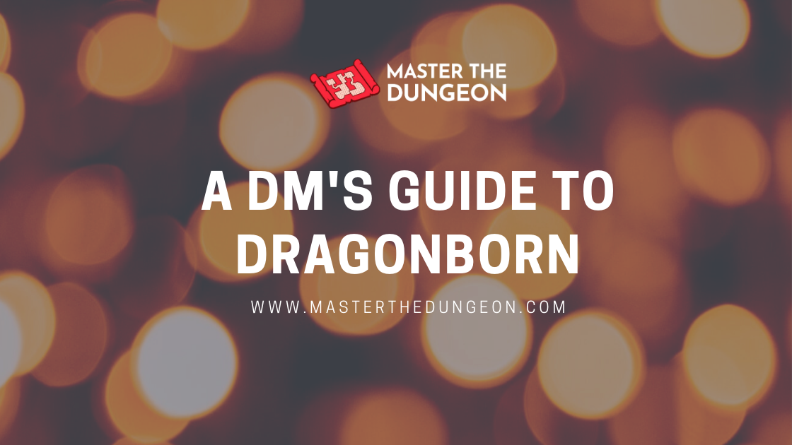 A DM's Guide to Dragonborn