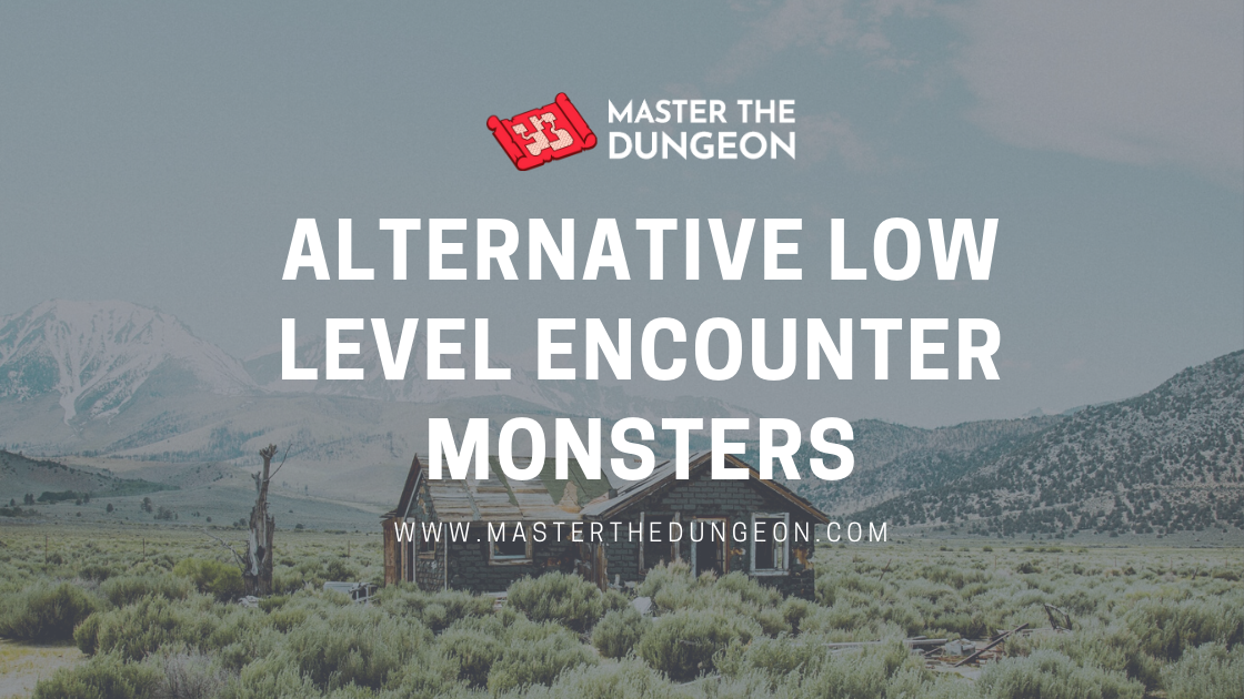 Unique Enemies for Your Low Level Encounter