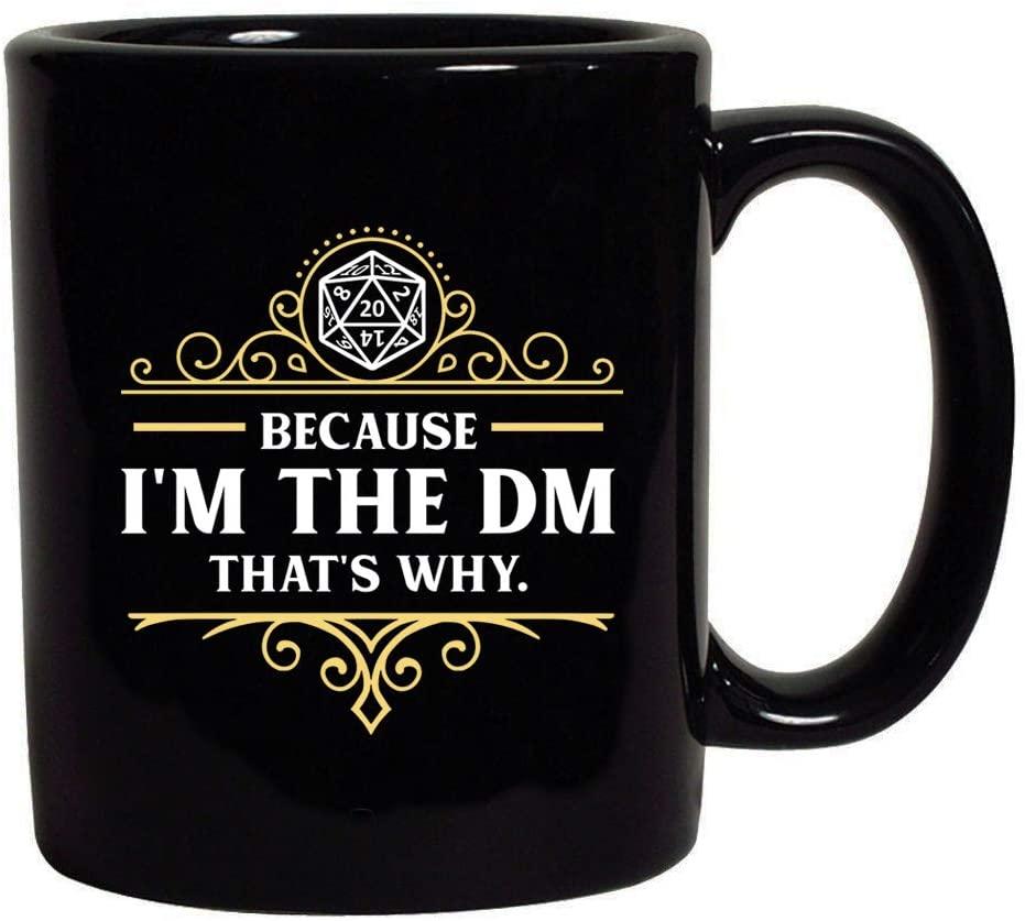Because Im the DM mug