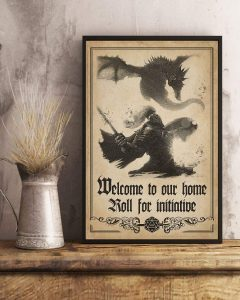 Welcome to Our Home Roll For Initiative Poster