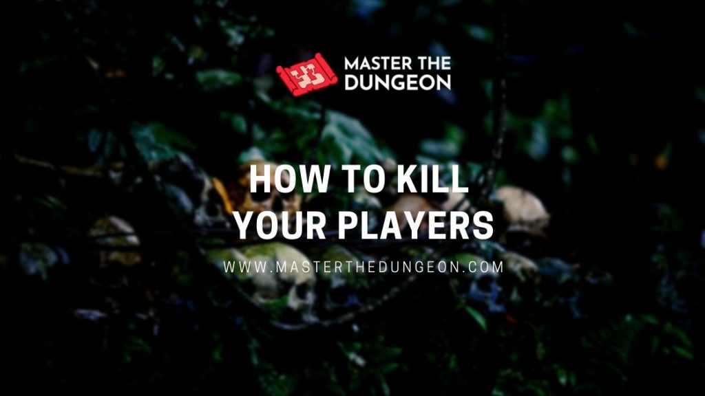 kill your players