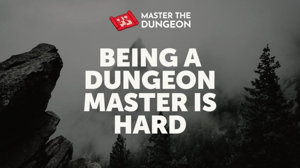 being a dungeon master is hard