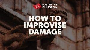 improvise damage