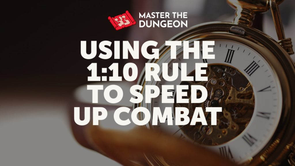 Using the 1:10 Rule to Speed up Combat