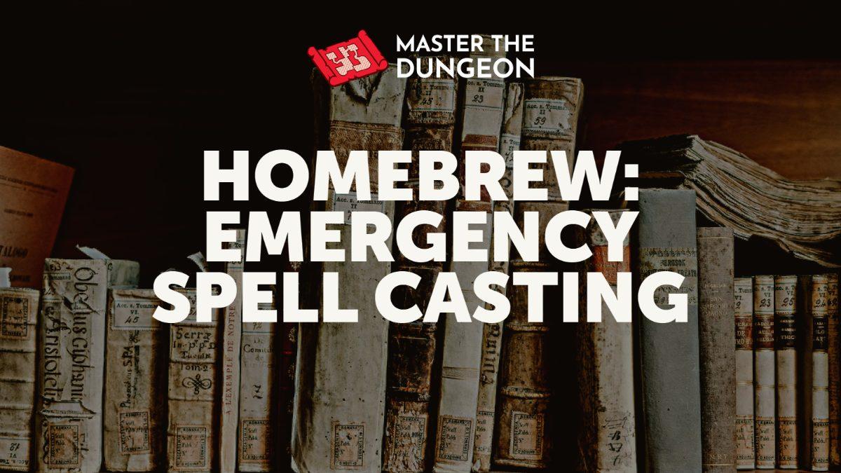 Homebrew: Emergency Spell Casting