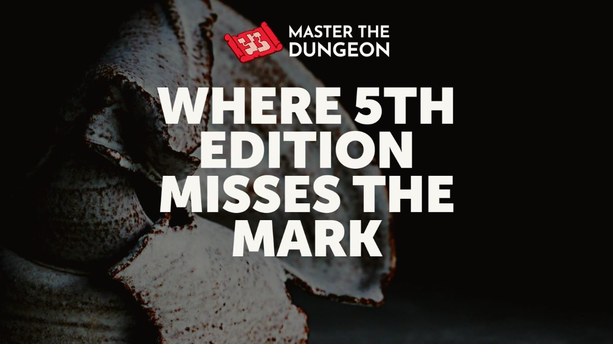 Where 5th Edition Misses the Mark