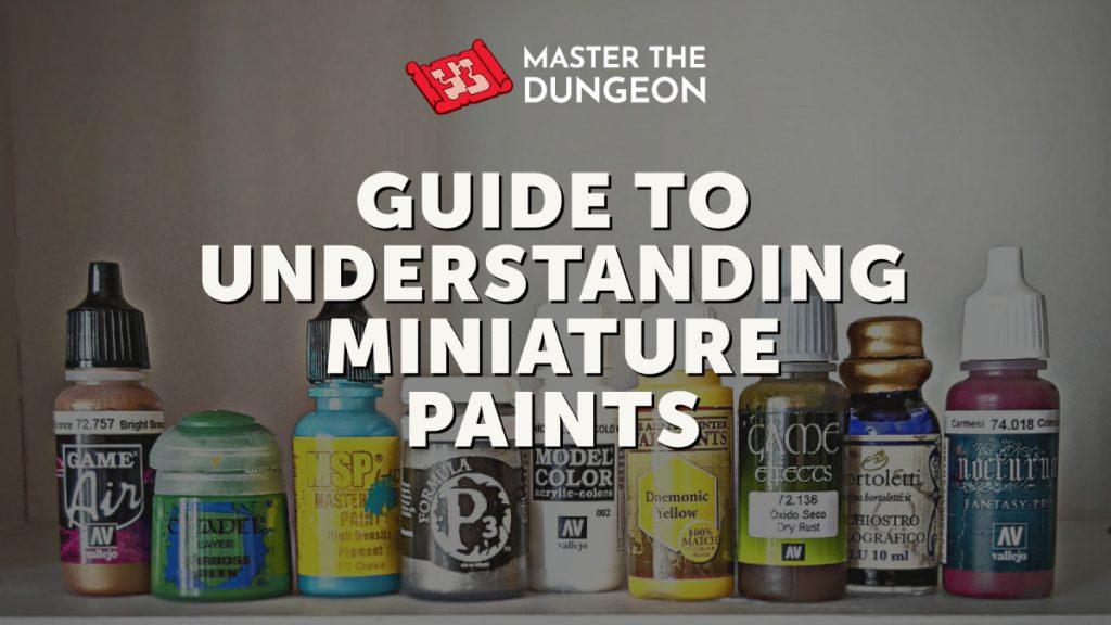 Guide to understanding miniature paints