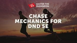 dnd 5e chase mechanics - how to run chase in dungeons and dragons